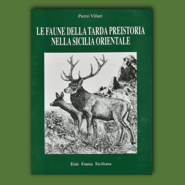Le faune della tarda preistoria nella Sicilia orientale