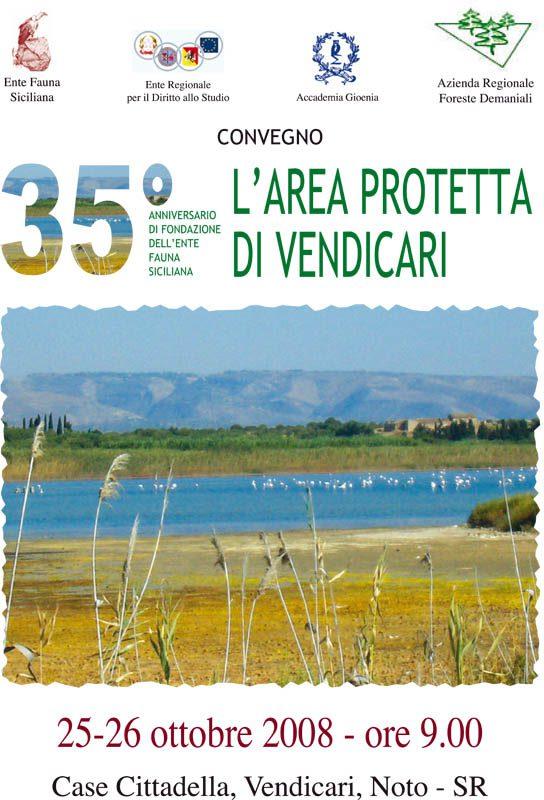 """25-26 Ottobre 2008: Vendicari - Noto, Convegno celebrativo del 35° anno della fondazione su """"L'area protetta di Vendicari"""""""